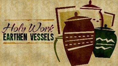 BLCF: Holy Work Earthen-Vessels