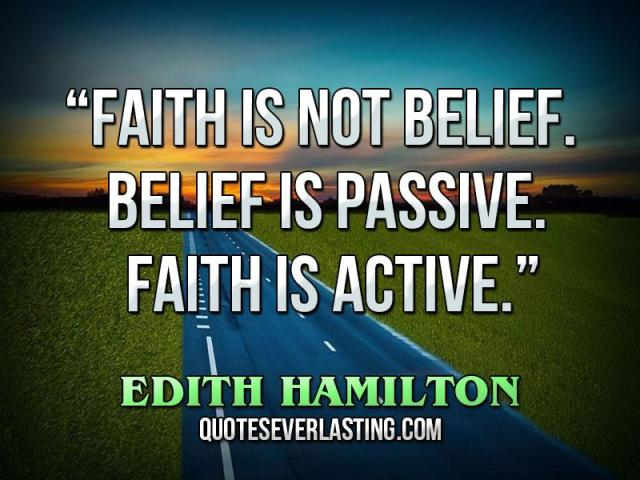 "BLCF:""Faith-is-not-belief_-Belief-is-passive_-Faith-is-active_""-–-Edith-Hamilton"