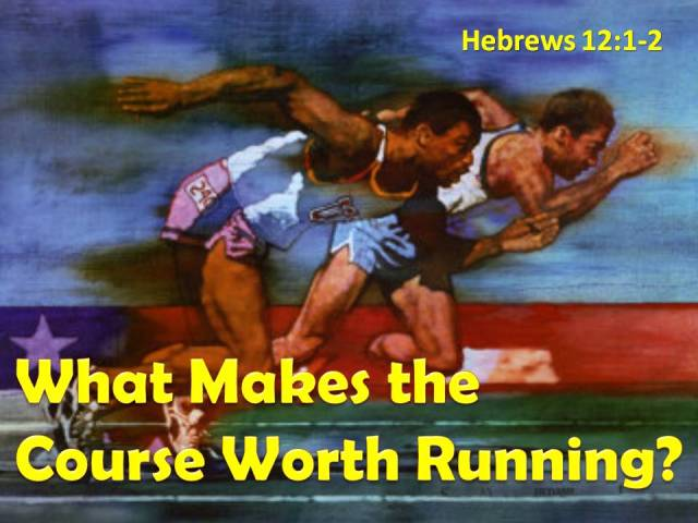 BLCF: hebrews-12-what-makes-the-course-worth-running