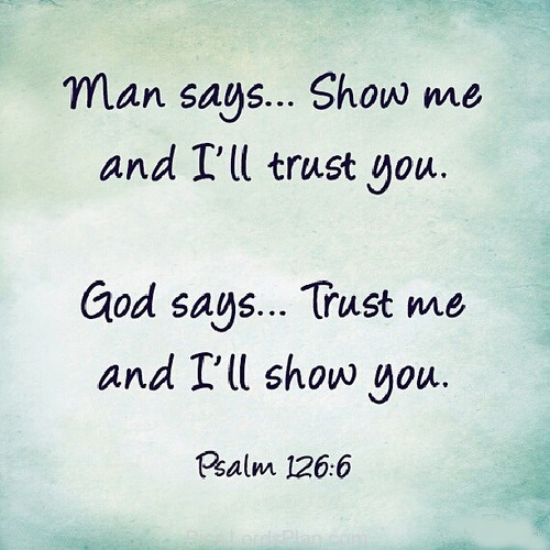 BLCF: God-says-trust-me-i-will-show-you-psalm126-6