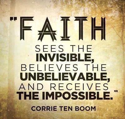 BLCF: See The Invisible – Believe The Incredible – Receive The Impossible - Corrie Ten Boom