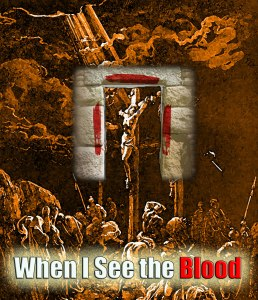 BLCF: when-i-see-the-lambs-blood-Jesus-on-the-cross
