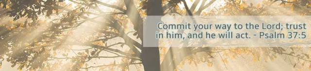 BLCF: commit your way to the Lord