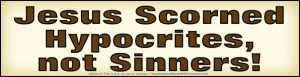 BLCF: Jesus_scorned_hypocrites_not_sinners