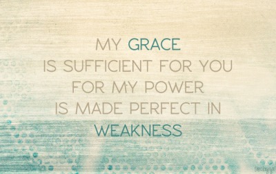 BLCF: my-grace-is-sufficient-for-you-for-my-power-is-make-perfect-in-weakness