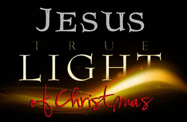 BLCF: Jesus-the-true-light-of-Christmas