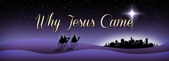 BLCF: Why-Jesus-Came-Header