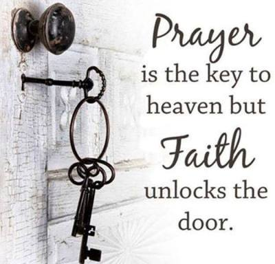 BLCF: Prayer-is-the-key-to-heaven-but-Faith-unlocks-the-door