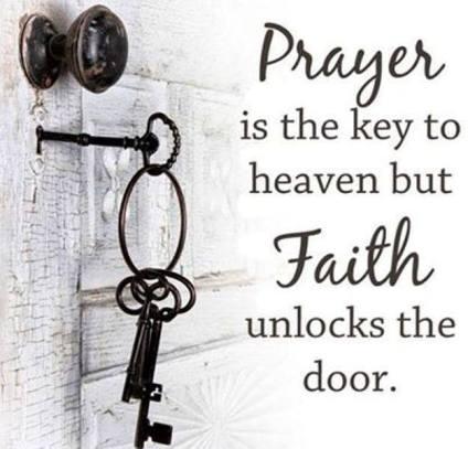 BLCF: Prayer-is-the-key-to-heaven-but-Faith-unlocks-the-door