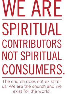 BLCF: church-spiritual-contributors-not-cosumers