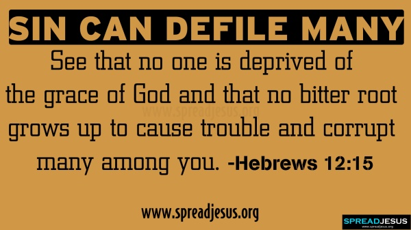 BLCF: SIN-CAN-DEFILE-MANY-BIBLE-QUOTES-HD-WALLPAPERS-HEBREWS-12-15-spreadjesus.org