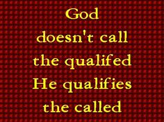 BLCF: God qualifies the called