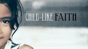 BLCF: Child-Like Faith