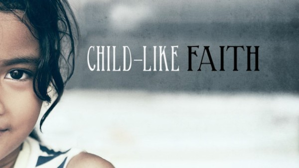BLCF: Child-Like Faith