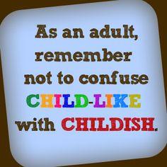 BLCF: childlike vs childish
