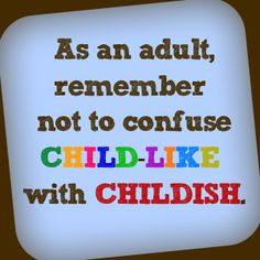 BLCF: childlike vs childish