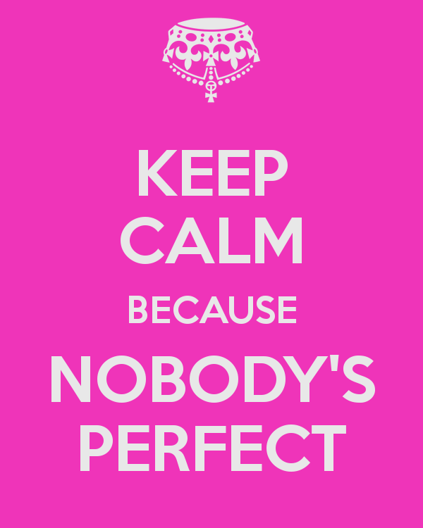 BLCF: keep-calm-because-nobody-s-perfect