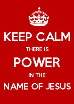 BLCF: keep_calm_power_in_name_of_jesus