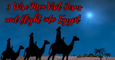 BLCF: 3-wise-men-visit-jesus-and-flight-to-egypt