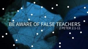 BLCF: beware-false-teachers-1-peter-2_1-11