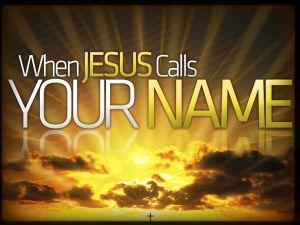 BLCF: when-Jesus-calls-your-name
