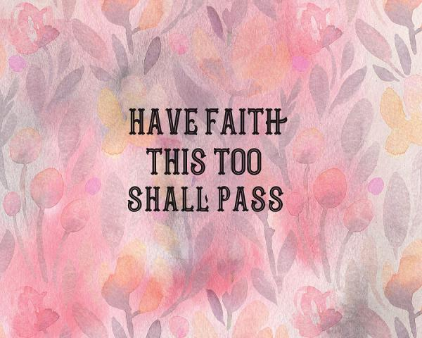 have faith this too shall pass