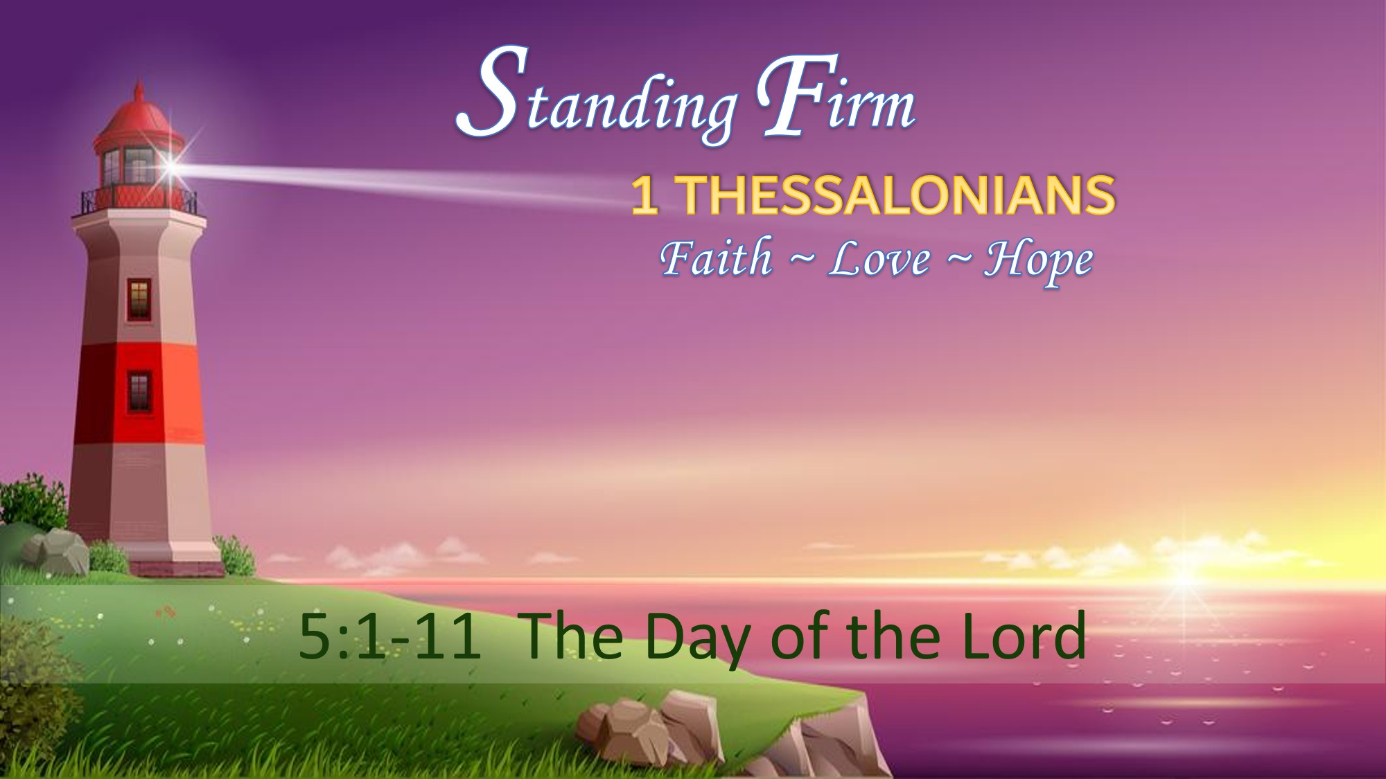 Standing Firm The Day of the Lord 1 Thessalonians 5 1-11